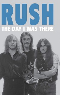 Richard Houghton - Rush - The Day I Was There